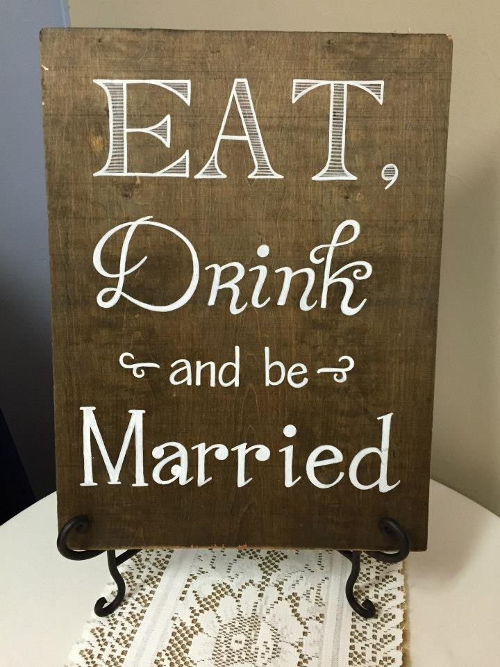 Eat Drink Married Sign